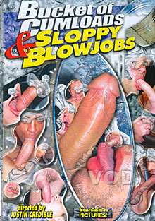 Bucket Of Cumloads & Sloppy Blowjobs