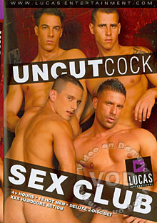 Uncut Cock Sex Club - Disc Two