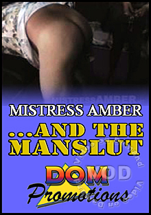 Mistress Amber...And The Manslut