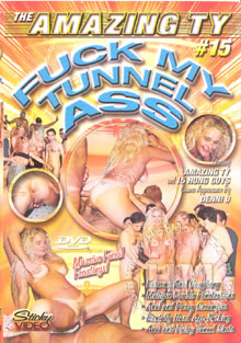The Amazing Ty 15 - Fuck My Tunnel Ass