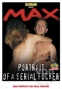 Max - Portrait D'Un Serial Niqueur (Max - Portrait Of A Serial Fucker) - Soft/Erotic Version