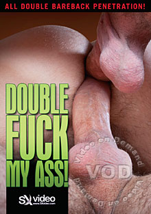 Double Fuck My Ass!