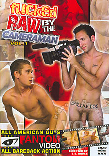 Fucked Raw By The Cameraman Vol. 1