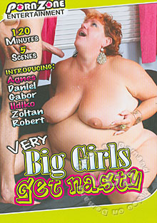 Very Big Girls Get Nasty