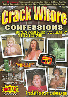 Crack Whore Confessions Volume #7