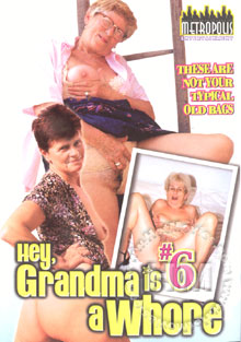 Hey, Grandma Is A Whore #6