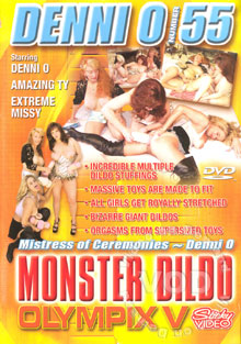 Denni O Number 55 - Monster Dildo Olympix V