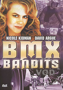 BMX Bandits - Angelo D'Angelo, Nicole Kidman, David Argue, John Ley, James Lugton, Bryan Marshall