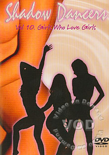 Shadow Dancers Vol. 10 - Girls Who Love Girls