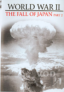 World War II - The Fall of Japan Part 2