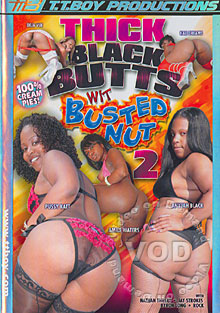 Thick Black Butts Wit Busted Nut 2