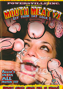 Mouth Meat VI - Let Them Eat Cock!