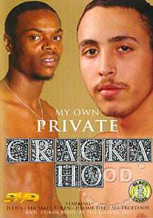 My Own Private Cracka Ho