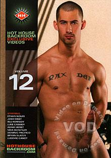 Hot House Backroom Exclusive Videos Volume 12