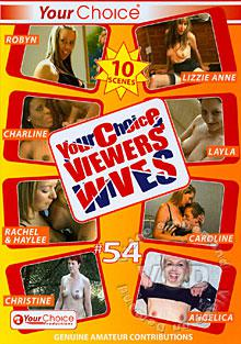Your Choice Viewers' Wives #54
