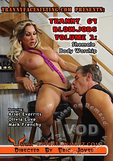 Tranny 69 Blowjobs Volume 1 - Shemale Body Worship