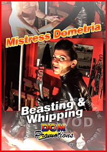 Mistress Dometria - Beasting And Whipping