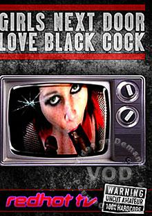 Girls Next Door Love Black Cock
