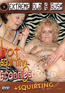 Hot Squirting Grannies
