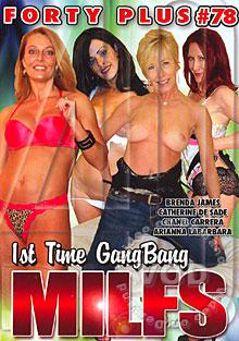 Forty Plus #78 - 1st Time GangBang MILFs