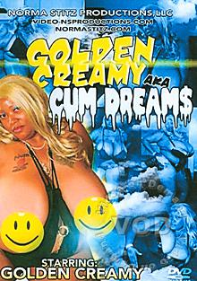 Golden Creamy AKA Cum Dreams