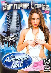 Not Jennifer Lopez XXX - An American Idol